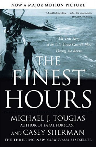 Michael Tougias The Finest Hours The True Story Of The U.S. Coast Guard's Most Daring Sea Rescue