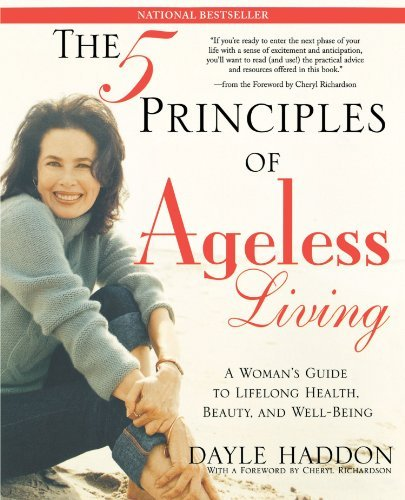 Dayle Haddon The Five Principles Of Ageless Living A Woman's Guide To Lifelong Health Beauty And W