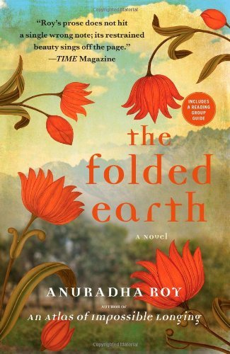Anuradha Roy The Folded Earth