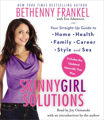 Bethenny Frankel Skinnygirl Solutions Your Straight Up Guide To Home Health Family C