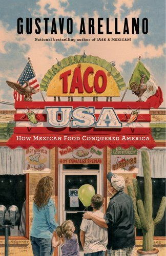 Gustavo Arellano Taco Usa How Mexican Food Conquered America