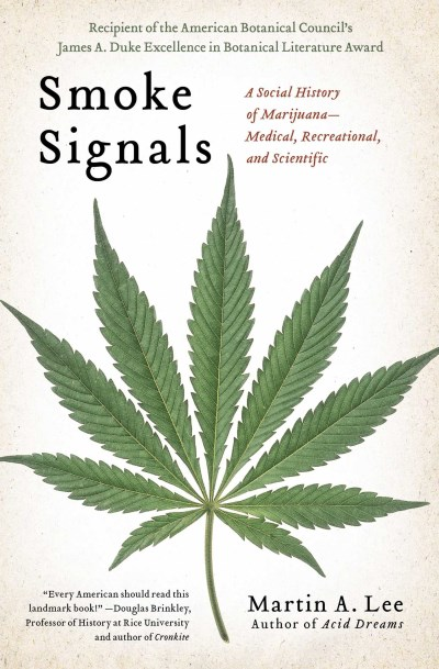 Martin A. Lee Smoke Signals A Social History Of Marijuana Medical Recreati