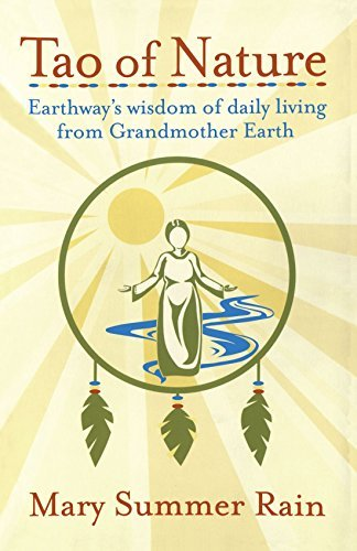 Mary Summer Rain Tao Of Nature Earthway's Wisdom Of Daily Living From Grandmothe