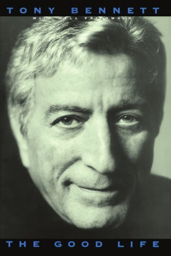 Tony Bennett The Good Life The Autobiography Of Tony Bennett