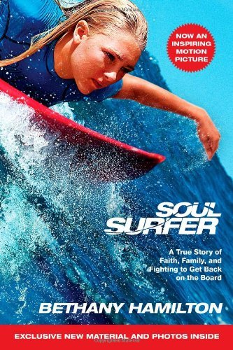 Bethany Hamilton Soul Surfer A True Story Of Faith Family And Fighting To Ge