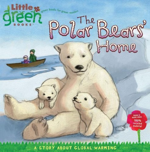 Lara Bergen The Polar Bears' Home A Story About Global Warming