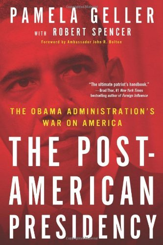 Pamela Geller Post American Presidency The The Obama Administration's War On America