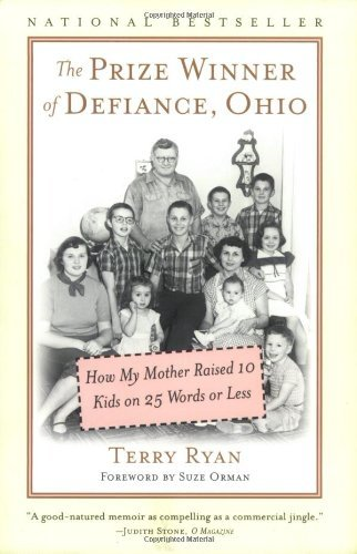 Terry Ryan The Prize Winner Of Defiance Ohio How My Mother Raised 10 Kids On 25 Words Or Less