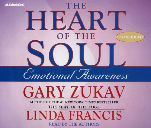 Gary Zukav The Heart Of The Soul Abridged