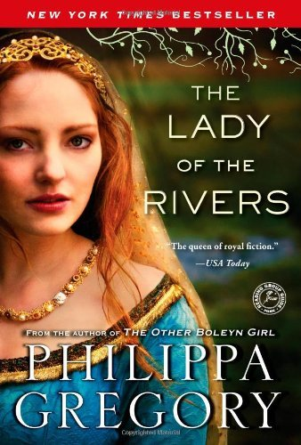 Philippa Gregory The Lady Of The Rivers