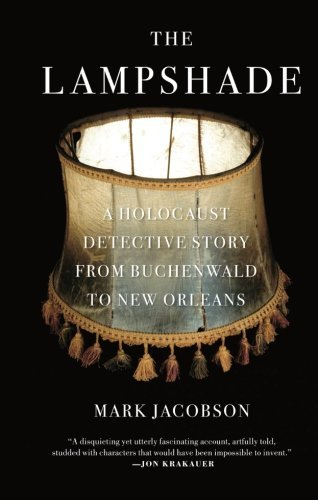 Mark Jacobson The Lampshade A Holocaust Detective Story From Buchenwald To Ne