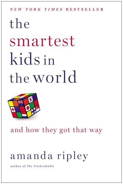 Amanda Ripley The Smartest Kids In The World And How They Got That Way