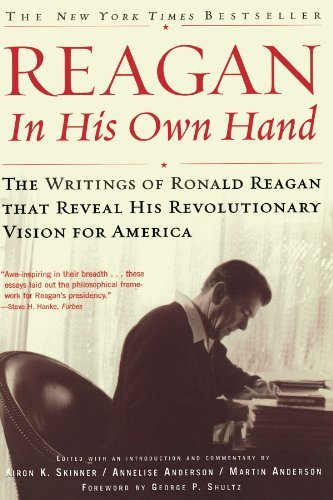 George P. Shultz Reagan In His Own Hand The Writings Of Ronald Reagan That Reveal His Rev Revised