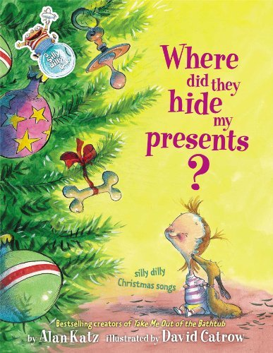 Alan Katz Where Did They Hide My Presents? Silly Dilly Christmas Songs