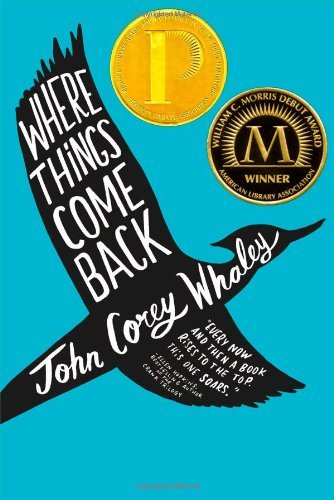 John Corey Whaley Where Things Come Back