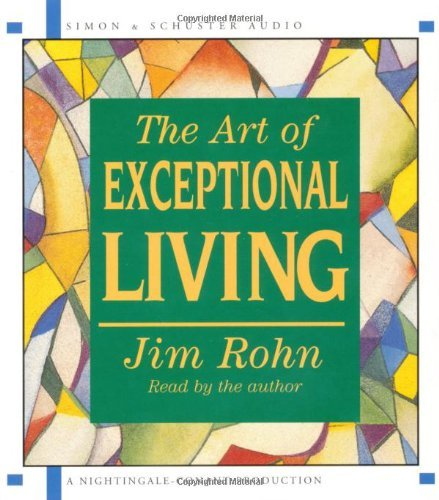 Jim Rohn The Art Of Exceptional Living Abridged