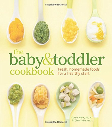 Karen Ansel Ms Rd The Baby & Toddler Cookbook Fresh Homemade Foods For A Healthy Start