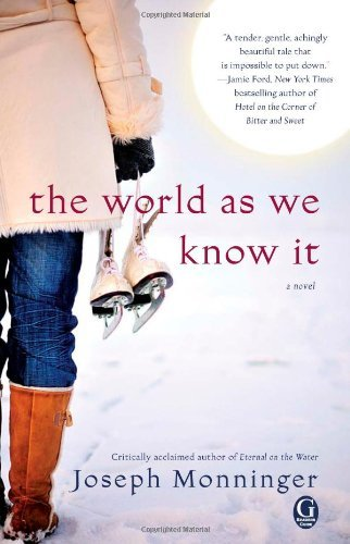 Joseph Monninger The World As We Know It