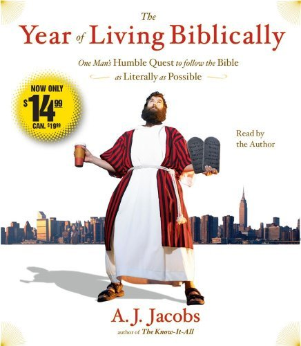 A. J. Jacobs The Year Of Living Biblically One Man's Humble Quest To Follow The Bible As Lit Abridged