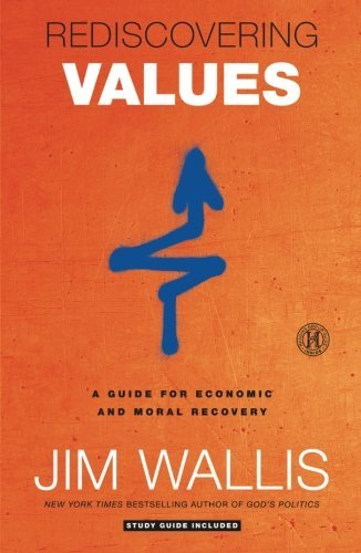 Jim Wallis Rediscovering Values A Guide For Economic And Moral Recovery