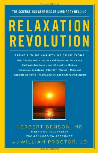 Herbert Benson Relaxation Revolution Enhancing Your Personal Health Through The Scienc