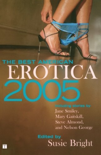 Susie Bright The Best American Erotica 2005 2005