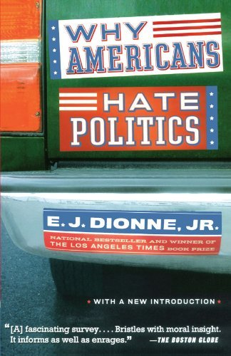 E. J. Dionne Why Americans Hate Politics Reissue