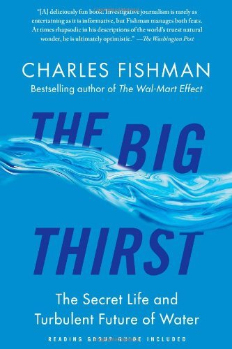 Charles Fishman The Big Thirst The Secret Life And Turbulent Future Of Water