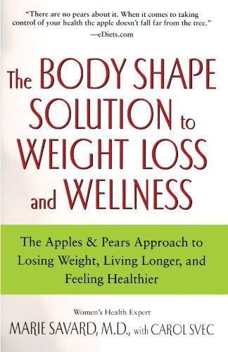 Marie Savard The Body Shape Solution To Weight Loss And Wellnes The Apples & Pears Approach To Losing Weight Liv