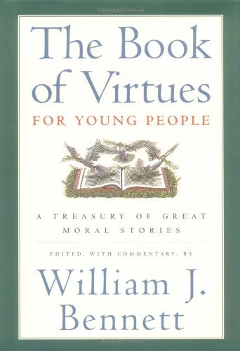 William J. Bennett The Book Of Virtues For Young People A Treasury Of Great Moral Stories