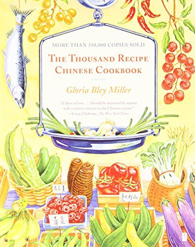 Gloria Bley Miller The Thousand Recipe Chinese Cookbook