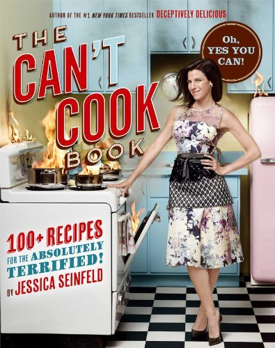 Jessica Seinfeld The Can't Cook Book Recipes For The Absolutely Terrified!