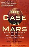 Robert Zubrin The Case For Mars The Plan To Settle The Red Planet And Why We Must Revised Update