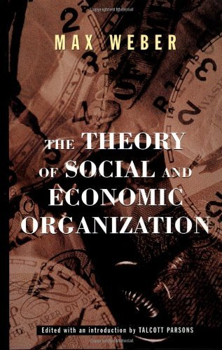 Max Weber The Theory Of Social And Economic Organization