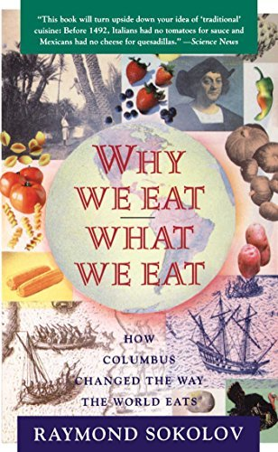 Raymond Sokolov Why We Eat What We Eat How Columbus Changed The Way The World Eats