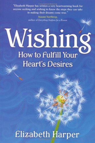 Elizabeth Harper Wishing How To Fulfill Your Heart's Desires
