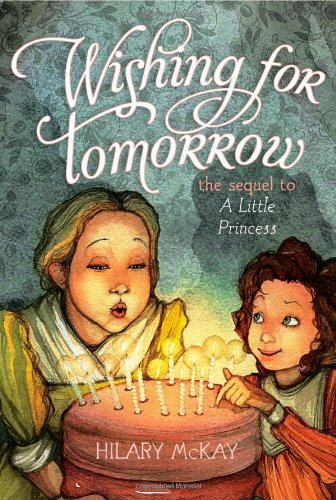 Hilary Mckay Wishing For Tomorrow The Sequel To A Little Princess