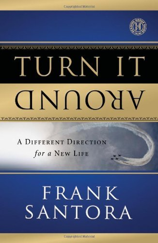 Frank Santora Turn It Around A Different Direction For A New Life
