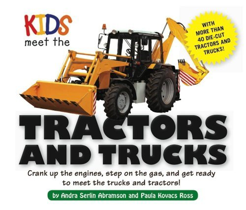 Andra Serlin Abramson Kids Meet The Tractors And Trucks