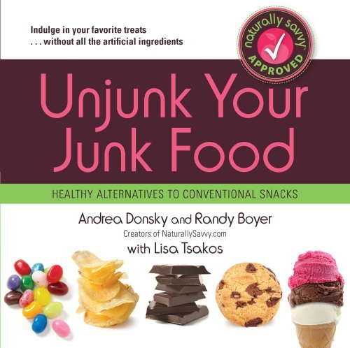 Andrea Donsky Unjunk Your Junk Food Healthy Alternatives To Conventional Snacks
