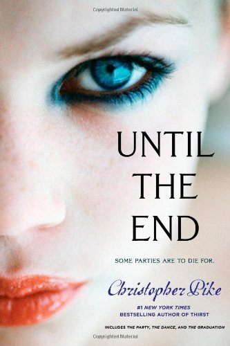Christopher Pike Until The End The Party; The Dance; The Graduation Bind Up