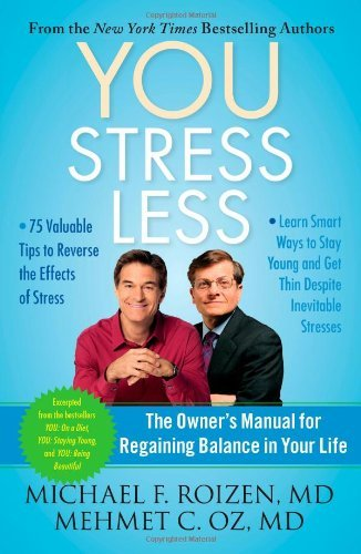 Michael F. Roizen You Stress Less The Owner's Manual For Regaining Bal