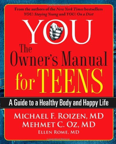 Michael F. Roizen You The Owner's Manual For Teens A Guide To A Health