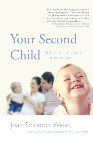 Joan Weiss Your Second Child A Guide For Parents