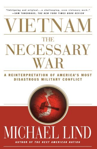 Michael Lind Vietnam The Necessary War A Reinterpretation Of America's Most Disastrous M