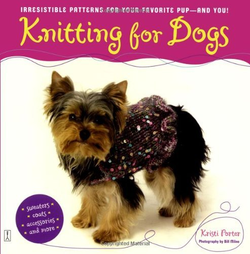 Kristi Porter Knitting For Dogs Irresistible Patterns For Your Favorite Pup An
