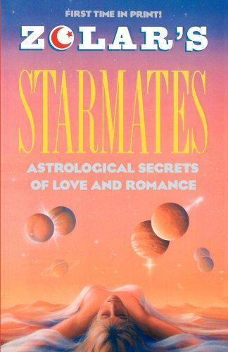 Zolar Zolar's Starmates Astrological Secrets Of Love And Romance