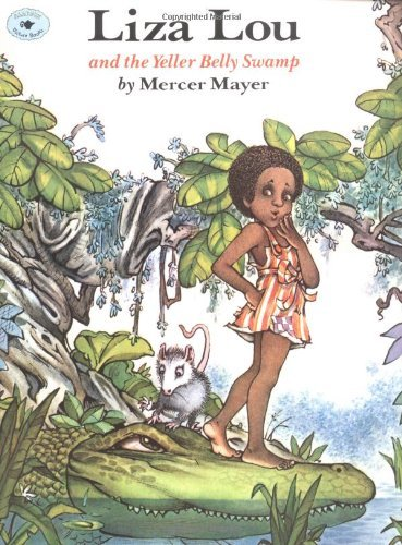 Mercer Mayer Liza Lou And The Yeller Belly Swamp Reprint