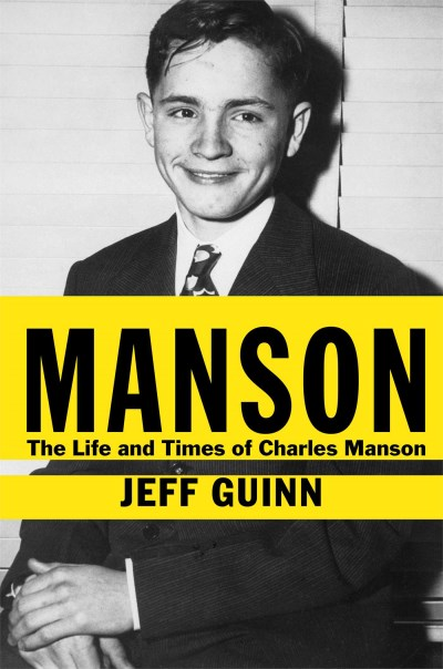 Jeff Guinn Manson The Life And Times Of Charles Manson