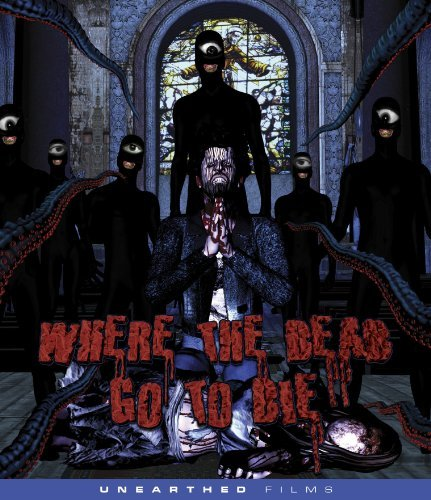 Where The Dead Go To Die Where The Dead Go To Die Blu Ray Nr